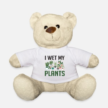Funny Quotes I Wet My Plants Funny Plant Lover Girls T Shirt - Teddy Bear