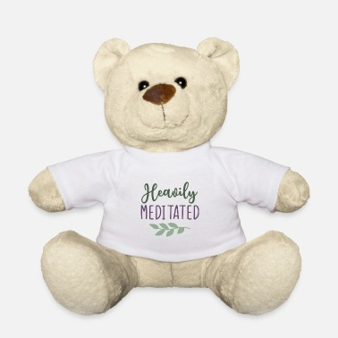 Meditation Heavily meditated meditating meditation yoga - Teddy Bear