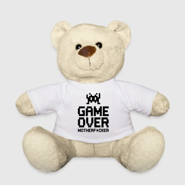 game over motherf*cker - Teddy