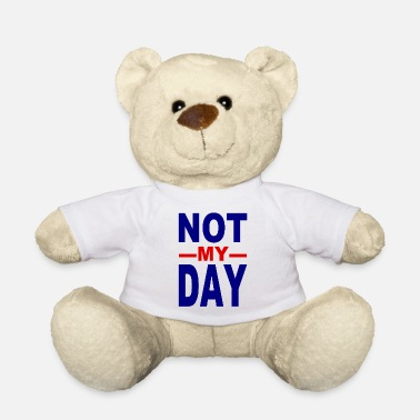 Misfortune Not my day - not my day - bad luck - misfortune - Teddy Bear