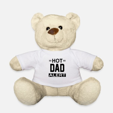 Hot Dad Alert Hot Dad Alert - Teddy Bear
