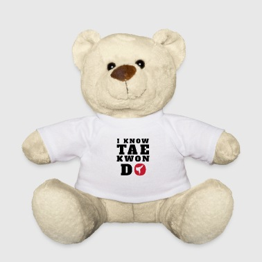 I KNOW TAEKWONDO - Taekwondo T-Shirt - Gift - Teddy Bear