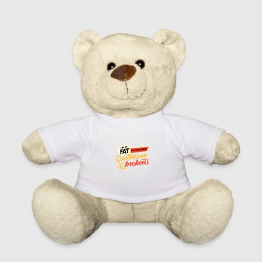 Fat Lazy fat fat fat fat gift idea - Teddy Bear