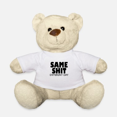 Same-sex Same Shit Different Day - Teddy Bear