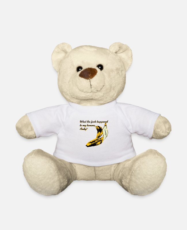 If You Dont Know My Name Teddy Bear Toys - What The F**K Happened to My Banana? - Teddy Bear white