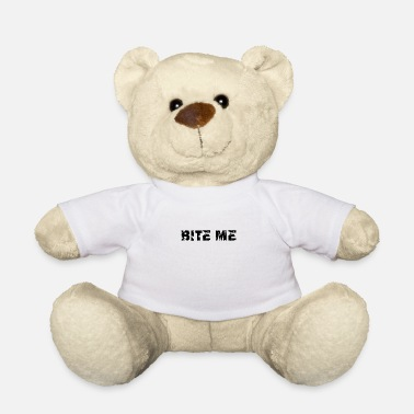 Different BITE ME TRASH POISON IDEA STYLE OUTFIT GIFT IDEA - Teddy Bear