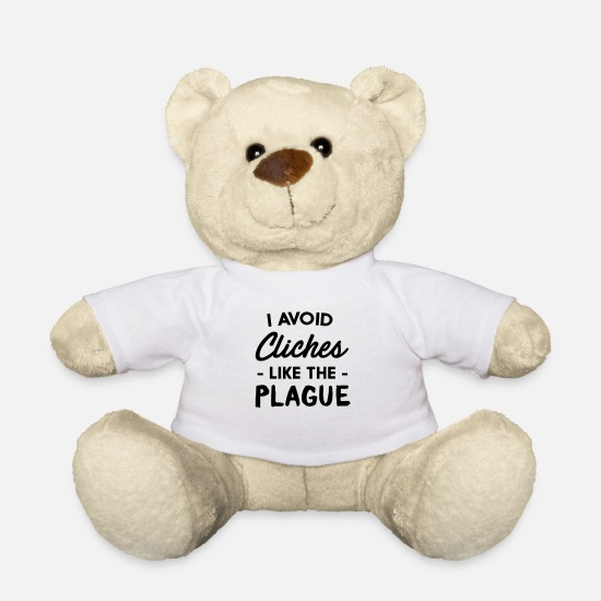 Phrase Teddy Bear Toys - I Avoid Cliches Like The Plague - Teddy Bear white