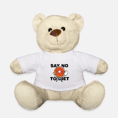 Saying Say no to the diet saying - Teddy Bear