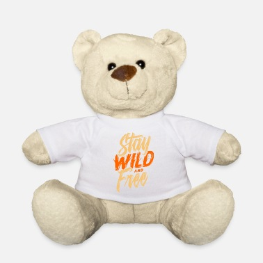 STAY WILD AND FREE - Teddy