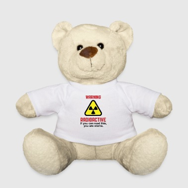 Attention: Radioactive - Nounours
