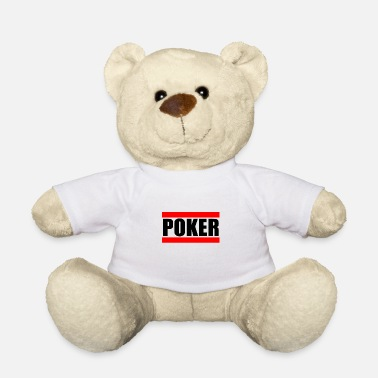 Poker Poker poker - Teddy Bear