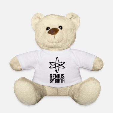 Genius genius - Teddy Bear