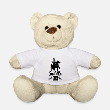 Saddle Saddle Up - Teddy Bear