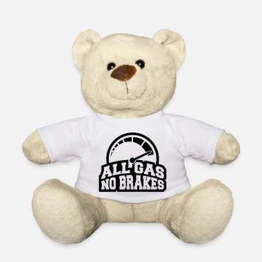 H gas_no_brakes_design_a1 - Teddy Bear