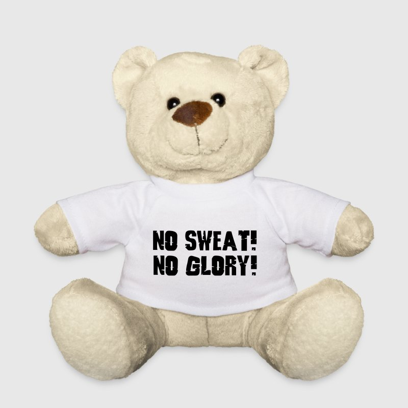 no sweat no glory - Teddy Bear