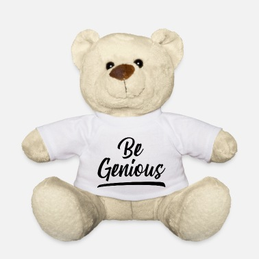 Brilliant Be brilliant - Teddy Bear