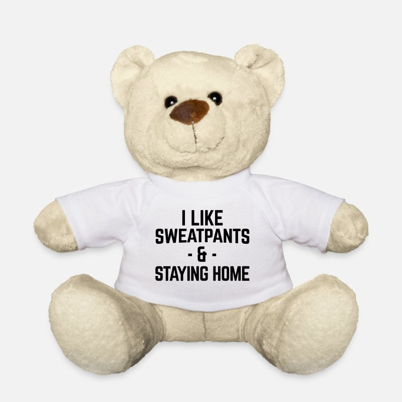 Jokes Teddy Bear Toys - Sweatpants & Staying Home Funny Quote - Teddy Bear white