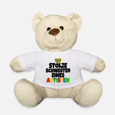 Aspergers Syndrome Proud Sister Of An Autist - Teddy Bear