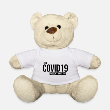 Virus out covid 19 we don't we want you coronavirus - Ours en peluche