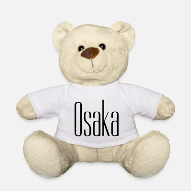 Osaka Osaka - Teddy Bear