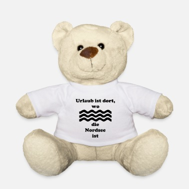 North Sea Holiday at the North Sea - shirt with North Sea - Teddy Bear