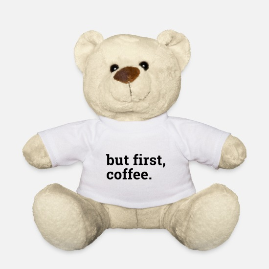 Typography Teddy Bear Toys - but first coffee - but first a coffee - Teddy Bear white