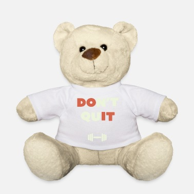 Do Not Give Up do not give up - Teddy Bear