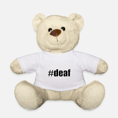 Deaf #deaf black - Teddy Bear