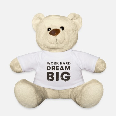 Outdoor work hard dream big quote motivational square - Teddy Bear