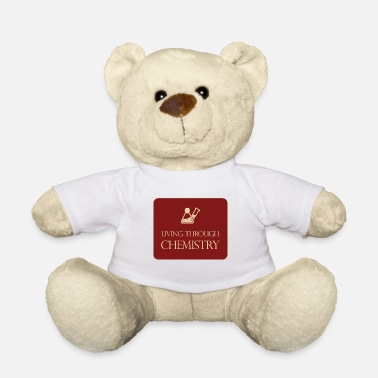 Chemistry Chemistry / chemistry: Living through chemistry - Teddy Bear
