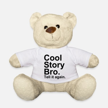 Cool Story Bro - Teddy Bear