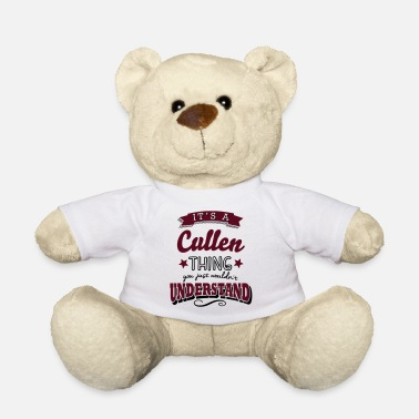 Cullen its a cullen name surname thing - Teddy Bear
