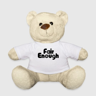 Fair Enough - Teddy Bear