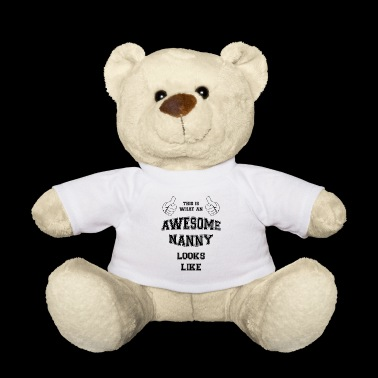AWESOME NANNY. BEST SELLER - Teddy Bear