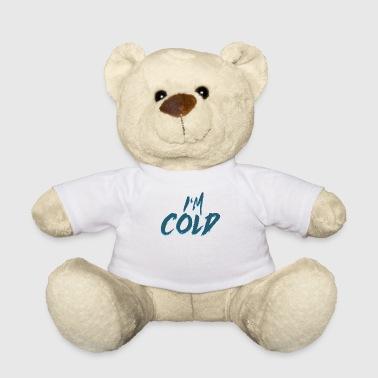 Shop cold teddy bear toys online spreadshirt i am cold i am cold winter gift cold teddy bear altavistaventures Choice Image