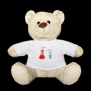 Funny chemist mathematician fun shirt gift - Teddy Bear
