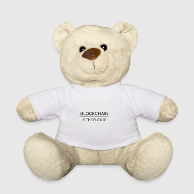 Blockchain is the future - Teddy Bear