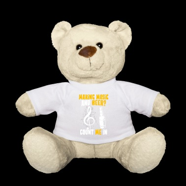 Musician Shirt · Brass Band Music · Making Music and Beer - Teddy Bear