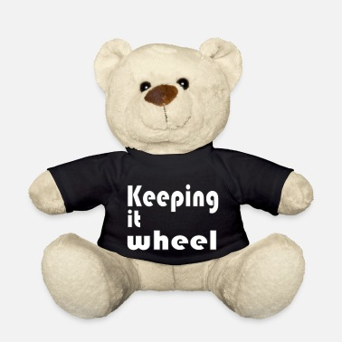 Akra keeping it wheel - Teddy Bear