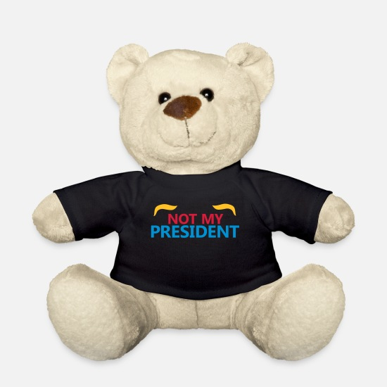 Trump Teddy Bear Toys - Not my president - Teddy Bear black