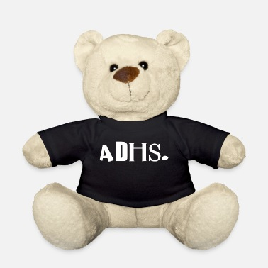 Adhd ADHD - Teddy Bear