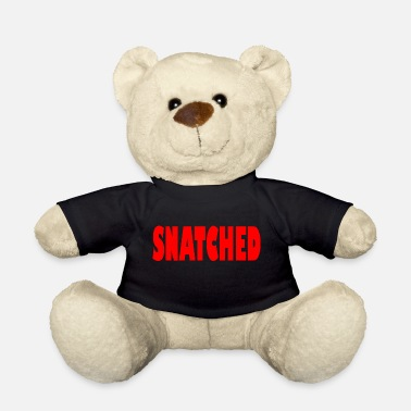 Snatch snatched - Teddy Bear
