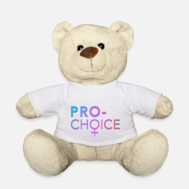 Choice Pro Choice - Teddy Bear