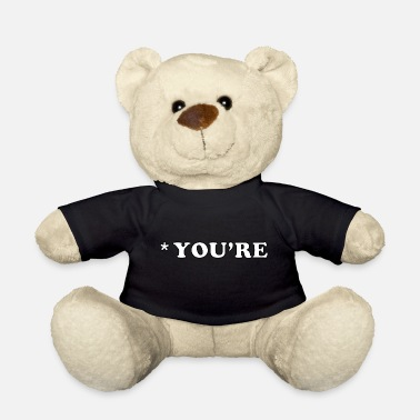 Your * You're Your Grammar - Teddy Bear