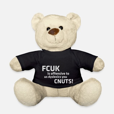 Offensive FCUK Is Offensive To Dyslexics! - Teddy Bear