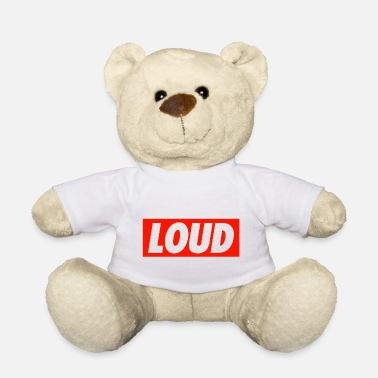 Loud Loud - Teddy Bear