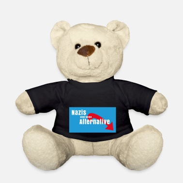 Nazi Nazis are no alternative to Nazis out AFD - Teddy Bear