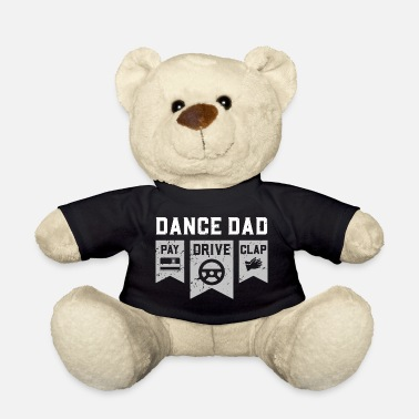 Papa Pays Dance Dad - Pay Drive Clap - Teddy Bear