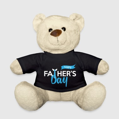 Fathers Day Father's Day: Happy Father's Day - Teddy Bear