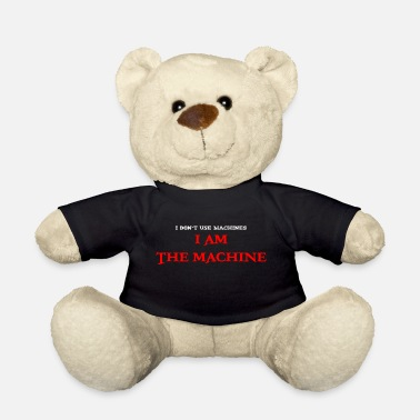 Machine JE SUIS LA MACHINE - Nounours